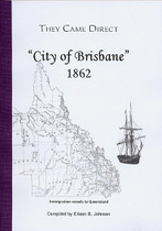 They Came Direct: Immigration Vessels to Queensland: City of Brisbane 1862