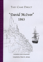 They Came Direct: Immigration Vessels to Queensland: David McIvor 1863