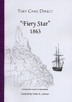 They Came Direct: Immigration Vessels to Queensland: Fiery Star 1863
