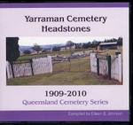Queensland Cemetery Series: Yarraman Cemetery Headstones 1909-2010