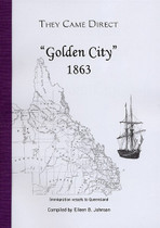 They Came Direct: Immigration Vessels to Queensland: Golden City 1863