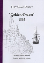 They Came Direct: Immigration Vessels to Queensland: Golden Dream 1863