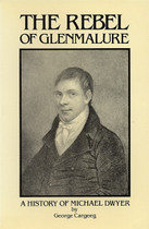 The Rebel of Glenmalure: A History of Michael Dwyer