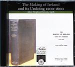 The Making of Ireland and its Undoing 1200-1600