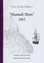 They Came Direct: Immigration Vessels to Queensland: Hannah More 1863