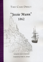 They Came Direct: Immigration Vessels to Queensland: Jessie Munn 1862