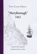 They Came Direct: Immigration Vessels to Queensland: Maryborough 1862