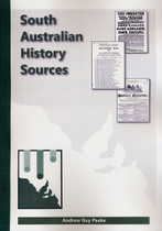 South Australian History Sources (softcover)