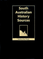 South Australian History Sources (hardcover)
