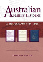 Australian Family Histories: A Bibliography and Index