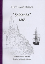 They Came Direct: Immigration Vessels to Queensland: Saldanha 1863