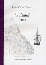 They Came Direct: Immigration Vessels to Queensland: Sultana 1862