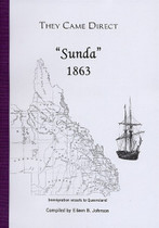 They Came Direct: Immigration Vessels to Queensland: Sunda 1863