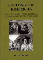 Fighting the Kimberley: The 3rd Australian Corps Kimberley Guerilla Warfare Group 1942-1943