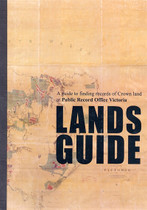 Lands Guide: A Guide to Finding Records of Crown Land at Public Record Office of Victoria - book