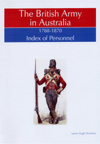 The British Army in Australia 1788-1870: Index of Personnel