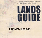 Lands Guide: A Guide to Finding Records of Crown Land at Public Record Office of Victoria - download