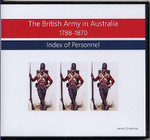 The British Army in Australia 1788-1870: Index of Personnel (CD)