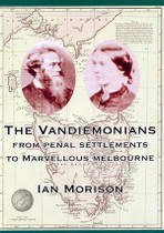 The Vandiemonians: From Penal Settlements to Marvellous Melbourne