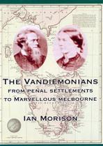 The Vandiemonians: From Penal Settlements to Marvellous Melbourne