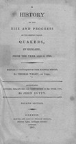 A History of the Rise and Progress of the People called Quaker in Ireland