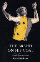 The Brand on his Coat: Biographies of Some Western Australian Convicts