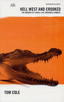 Hell West and Crooked: The Memoir of a Real-Life Crocodile Dundee