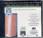 Index to the Act or Grant Books and to Original Wills of the Diocese of Dublin 1800-1858