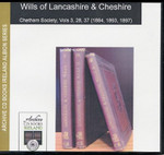 Lancashire and Cheshire Wills and Inventories from the Ecclesiastical Court, Chester Vol. 3, 28 and 37