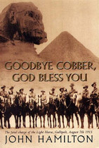 Goodbye Cobber, God Bless You: The Fatal Charge of the Light Horse, Gallipoli, August 7th 1915