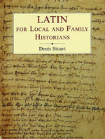 Latin for Local and Family Historians: A Beginner's Guide