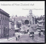 Industries of New Zealand 1898: Descriptive and Biographical