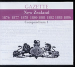 New Zealand Gazette Compendium 1 1876-1886
