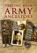 Tracing Your Army Ancestors: A Guide for Family Historians (1st edition)