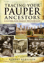 Tracing Your Pauper Ancestors: A Guide for Family Historians