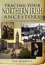 Tracing Your Northern Ireland Ancestors: A Guide for Family Historians