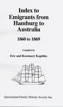 Index to Emigrants From Hamburg to Australia 1860-1869