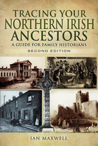Tracing Your Northern Ireland Ancestors: A Guide for Family Historians 1