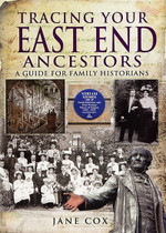 Tracing Your East End Ancestors: A Guide for Family Historians