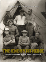 The Enemy at Home: German Internees in World War I Australia