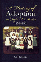 A History of Adoption in England and Wales 1850-1961