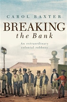 Breaking the Bank: An Extraordinary Colonial Robbery