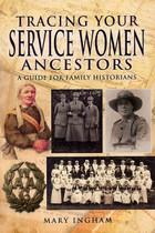 Tracing Your Service Women Ancestors: A Guide for Family Historians