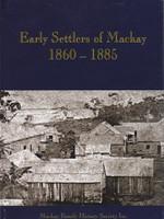 Early Settlers of Mackay 1860-1885