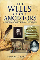 The Wills of Our Ancestors: A Guide for Family and Local Historians