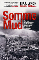 Somme Mud: The War Experience of an Australian Infantryman in France 1916-1919