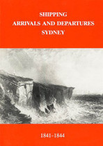 Shipping Arrivals and Departures Sydney Volume 3 1841-1844 and Gazetteer
