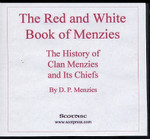 The Red and White Book of Menzies: The History of Clan Menzies and Its Chiefs