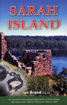 Sarah Island: An Account of the Penal Settlements of Sarah Island, Tasmania From 1822-1833 and 1846-1847