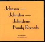 Johnson, Johnston and Johnstone Family Records